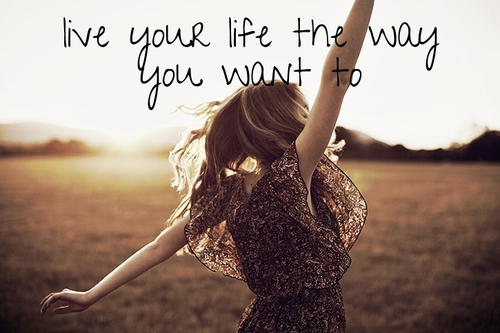 live-your-life-the-way-you.jpg